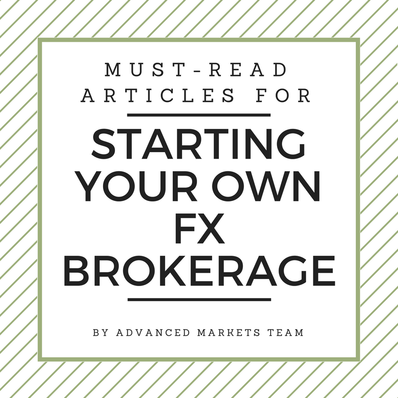 Must-read articles to start your own Forex (FX) Brokerage